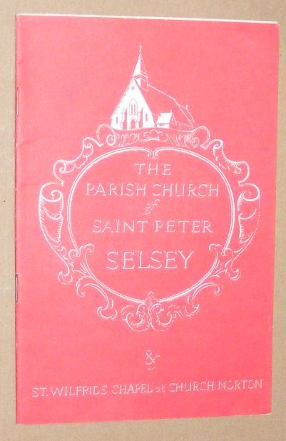 Image for The Church of St Peter on Selsey Bill: a short history of the parish church in Selsey compiled chiefly from the researches and writings of Edward Heron-Allen