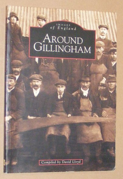 Image for Around Gillingham (Images of England)