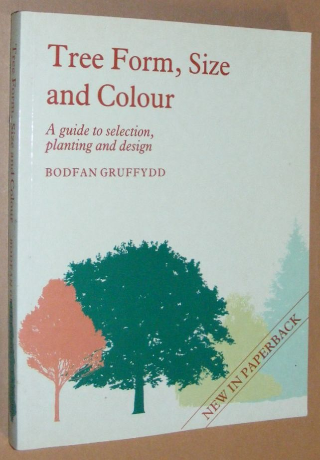 Image for Tree Form, Size and Colour: a guide to selection, planting and design