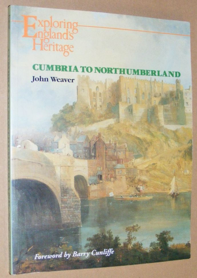 Image for Exploring England's Heritage: Cumbria to Northumberland