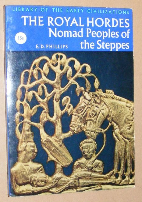 Image for The Royal Hordes: Nomad Peoples of the Steppes (Library of the Early Civilizations)