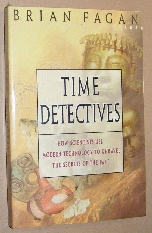 Image for Time Detectives: how scientists use modern technology to unravel the secrets of the past