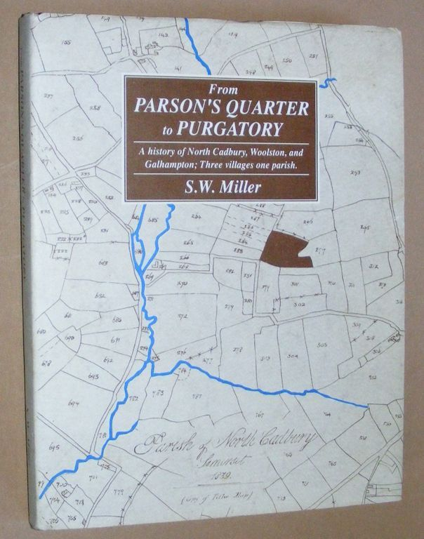 Image for From Parsons Quarter to Purgatory: a history of North Cadbury, Galhampton and Woolston (three villages - one parish)