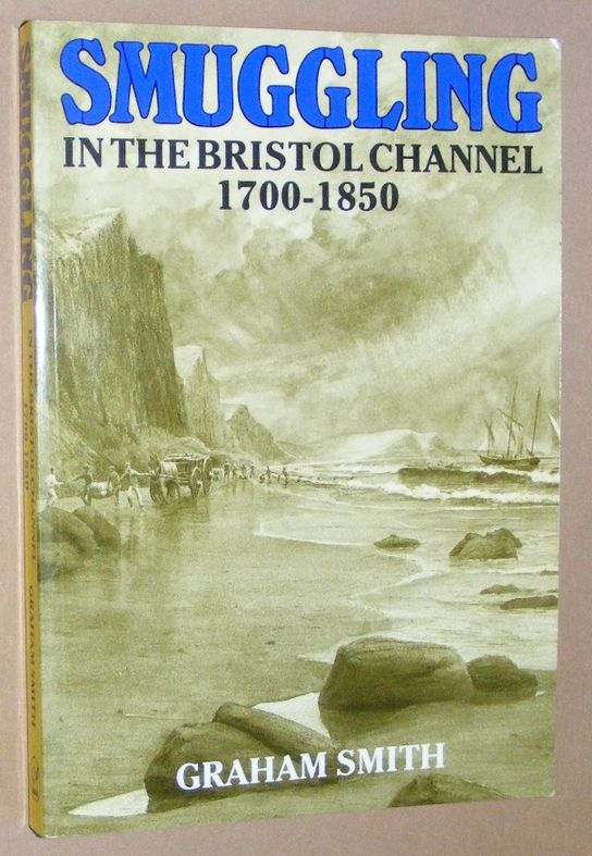 Image for Smuggling in the Bristol Channel 1700-1850