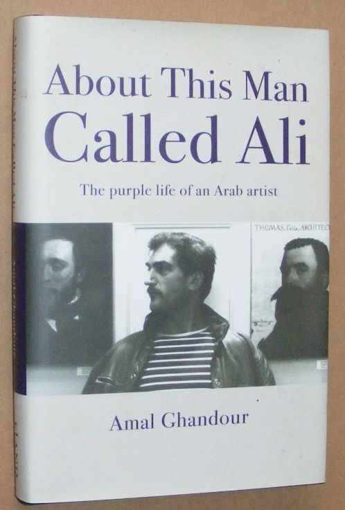 Image for About This Man Called Ali: the purple life of an Arab artist