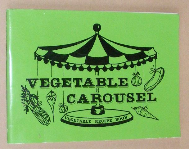 Image for Vegetable Carousel: a vegetable recipe book