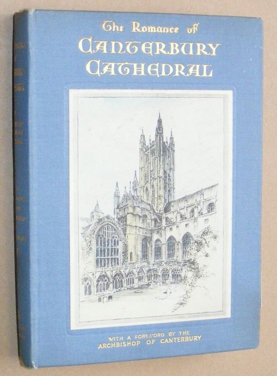 Image for The Romance of Canterbury Cathedral by a 'Friend of Canterbury Cathedral'