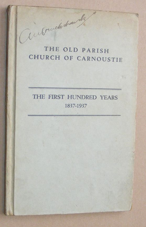 Image for The Old Parish Church of Carnoustie: the first hundred years 1837-1937