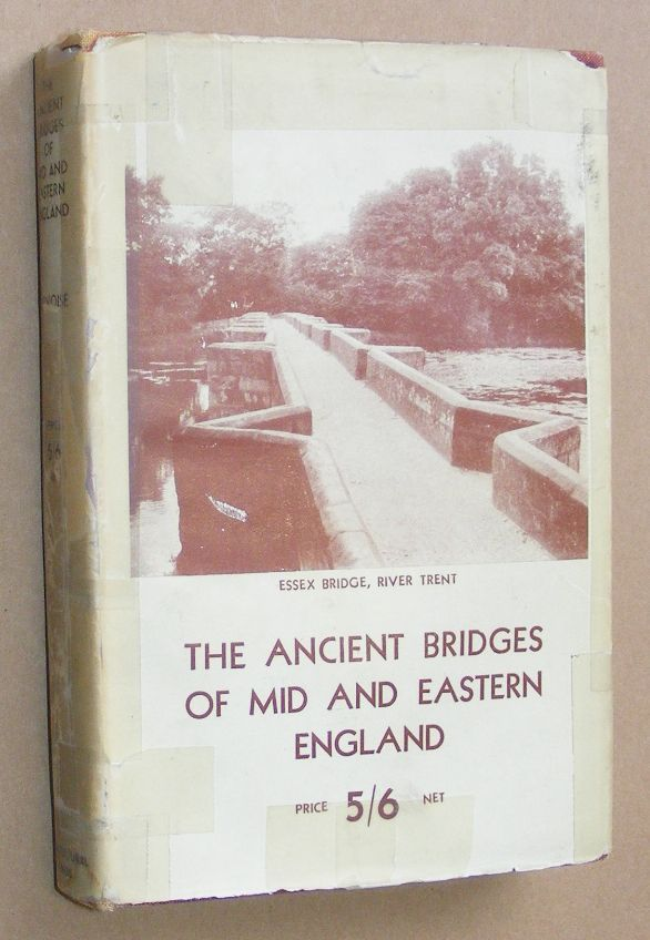 Image for The Ancient Bridges of Mid and Eastern England. By E. Jervoise, written on behalf of the Society for the Protection of Ancient Buildings