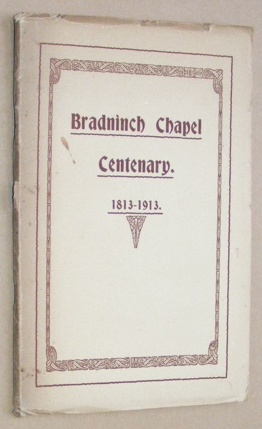 Image for The Story of Bradninch Chapel, compiled in the Year of its Centenary [1813-1913]