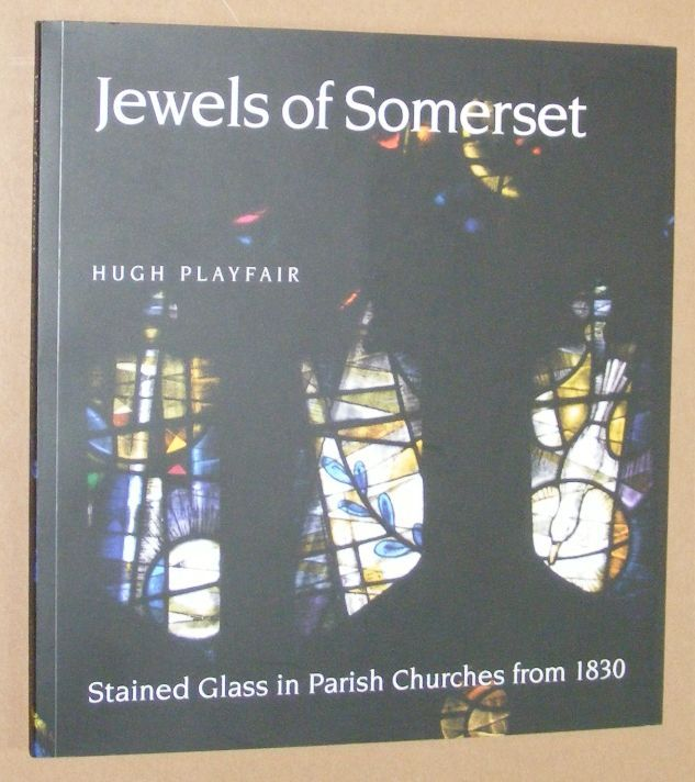 Image for Jewels of Somerset: stained glass in parish churches from 1830
