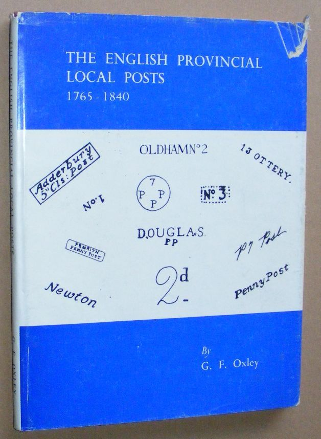 Image for The English Provincial Locas Posts 1765-1840, & A Rarity Guide to the English Provincial Local Posts 1765-1840