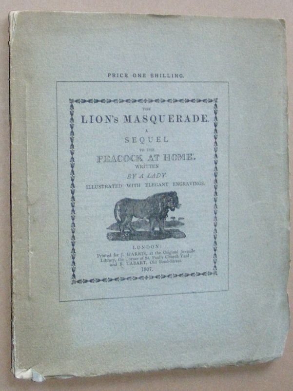 Image for The Lion's Masquerade, a sequel to The Peacock 'at Home', written by a Lady. A facsimile reproduction of the edition of 1807