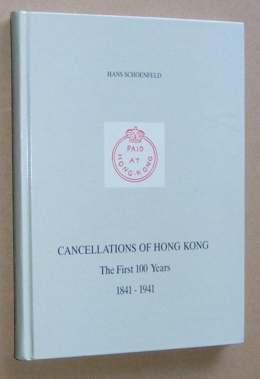Image for Cancellations of Hong Kong: the first 100 years 1841-1941