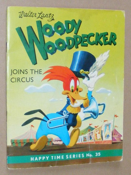 Image for Woody Woodpecker Joins the Circus (Happy Time Series No.35)