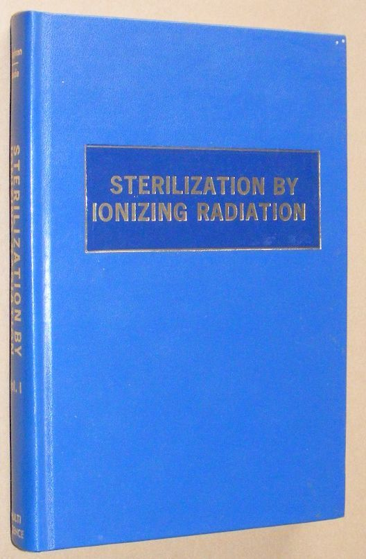 Image for Technical developments and prospects of sterilization by ionizing radiation: International conference, Vienna, Austria, April 1-4, 1974