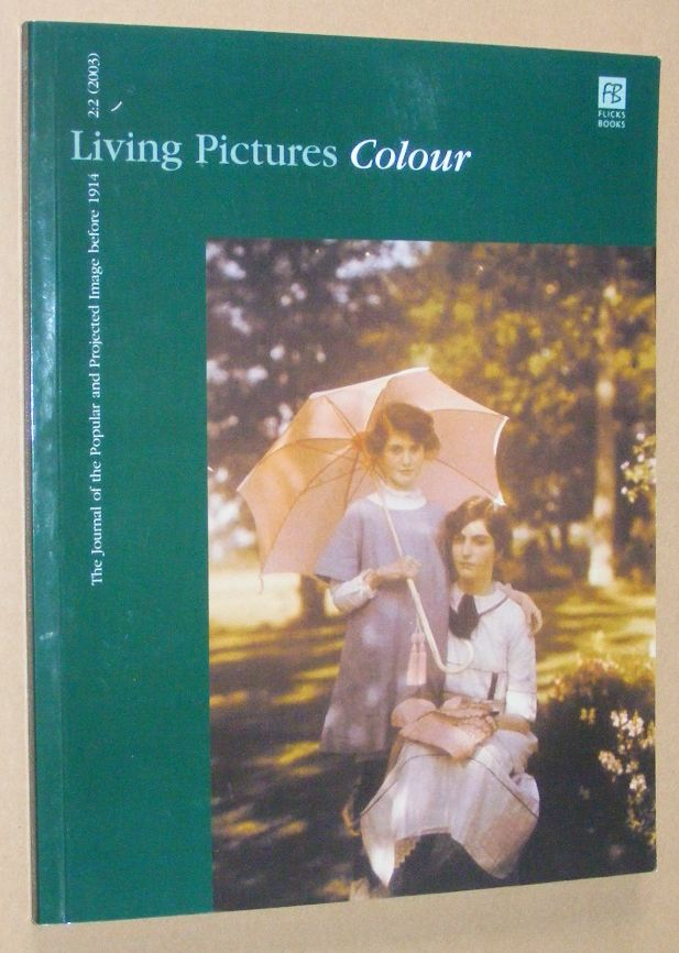Image for Living Pictures  2:2 (2003), Special Issue: Colour. The Journal of the Popular and Projected Image before 1914