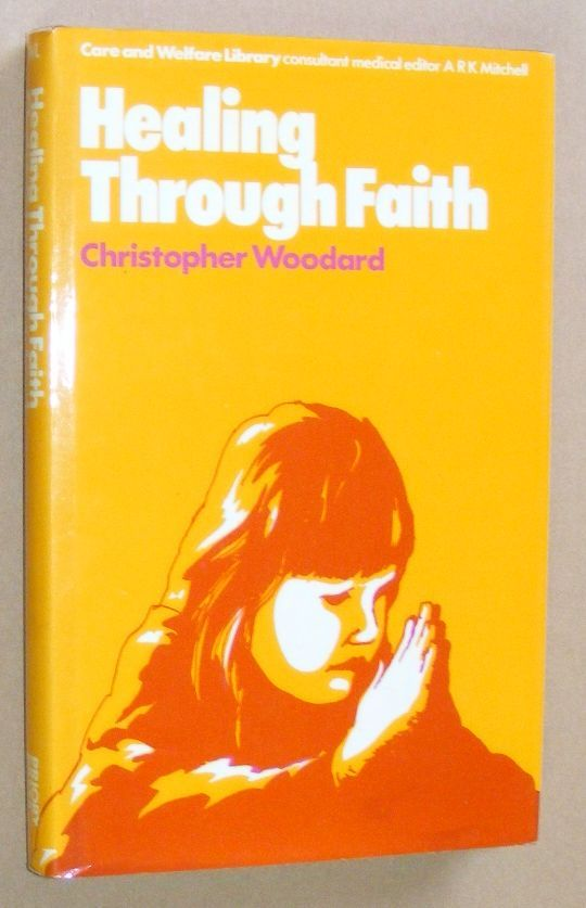Image for Healing Through Faith (The Care and Welfare Library)