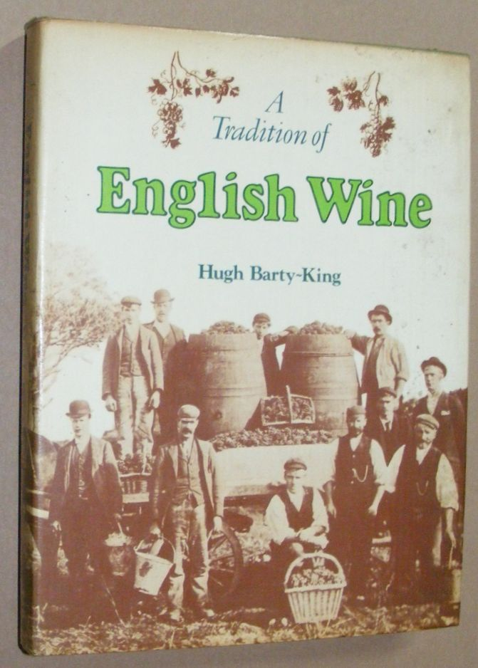 Image for A Tradition of English Wine: the story of two thousand years of English wine made from English grapes