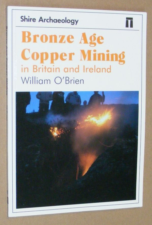 Image for Bronze Age Copper Mining in Britain and Ireland (Shire Archaeology 71)