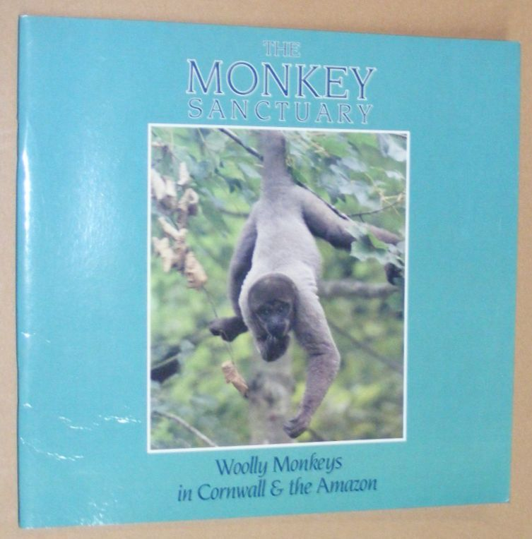 Image for The Monkey Sanctuary: woolly monkeys in Cornwall & the Amazon