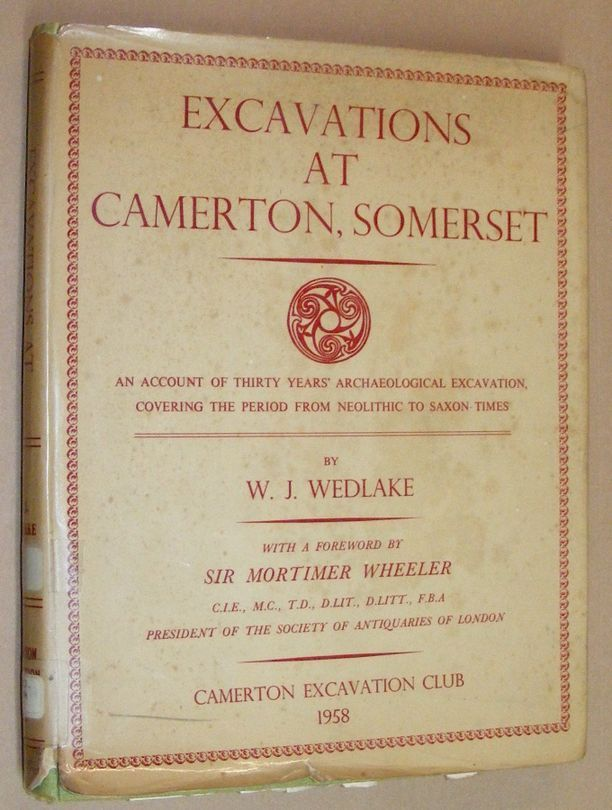 Image for Excavations at Camerton, Somerset: a record of thirty years' excavation covering the period from Neolithic to Saxon Times 1926-56