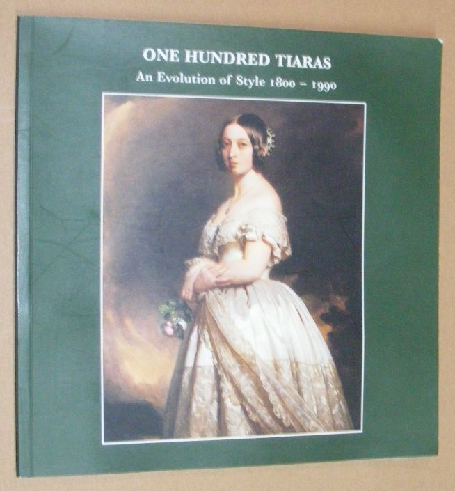 Image for One Hundred Tiaras: An Evolution of Style, 1800-1990