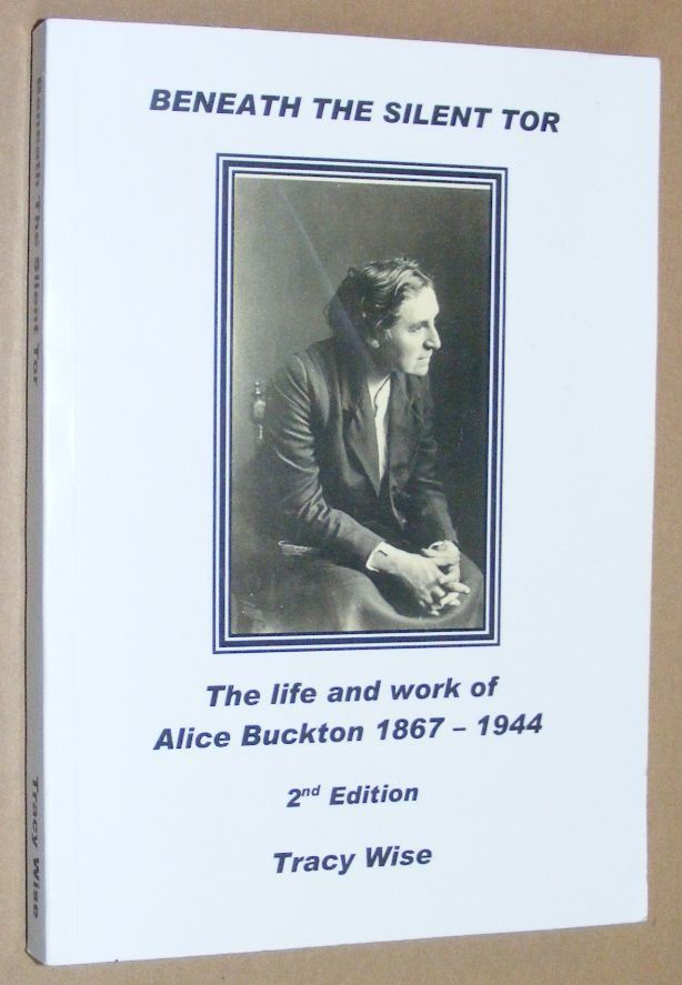 Image for Beneath the Silent Tor: the life and work of Alice Buckton 1867-1944