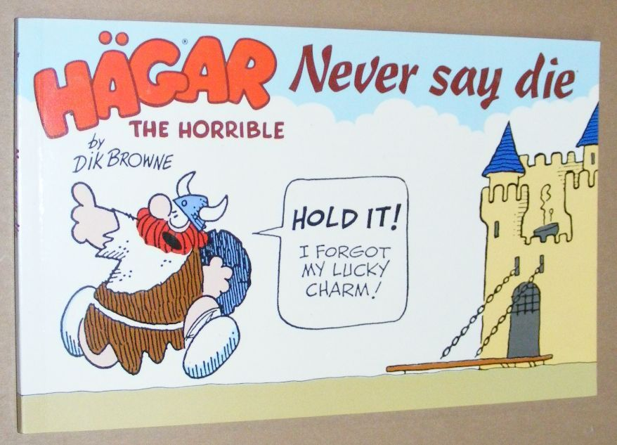 Image for Hägar the Horrible: Never Say Die