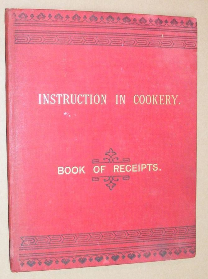 Image for Instruction in Cookery: Book of Receipts
