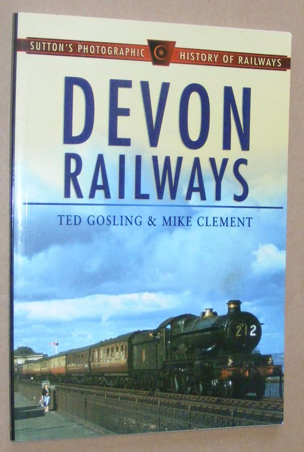 Image for Devon's Railways (Sutton's Photographic History of Railways)