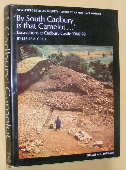 Image for By South Cadbury is that Camelot... The excavation of Cadbury Castle 1966-1970 (New Aspects of Antiquity)