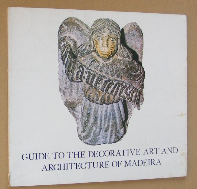Image for Guide to the Decorative Art and Architecture of Madeira