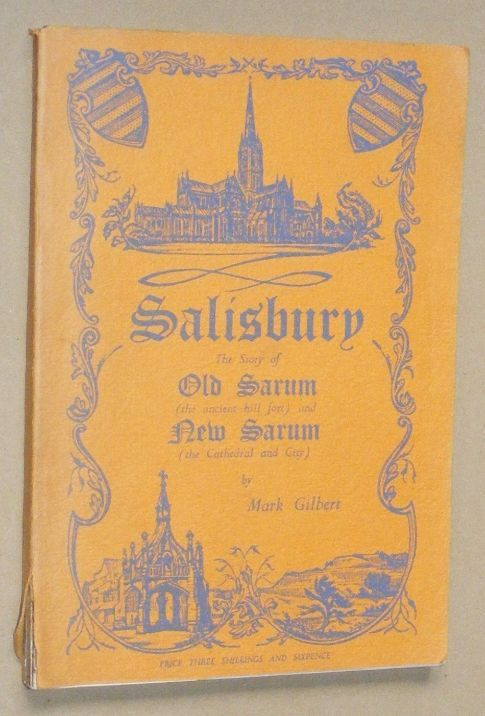 Image for Salisbury: the story of Old Sarum (the ancient hill-fort) and New Sarum (the Cathedral and City)
