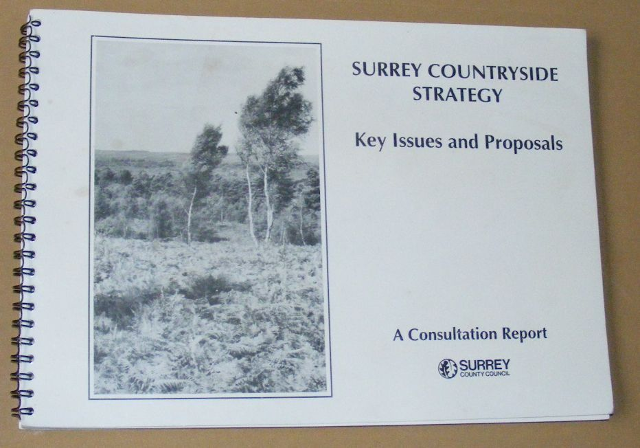 Image for Surrey Countryside Strategy: Key Issues and Proposals. A consultative report seeking views before the final form of a Surrey Countryside Strategy is decided