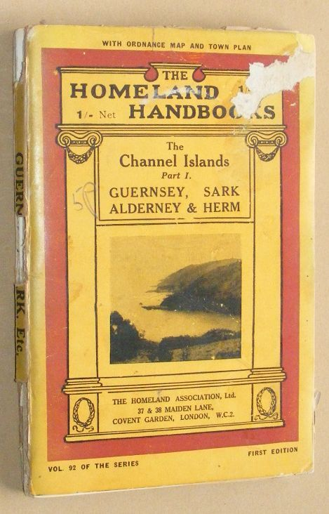 Image for The Channel Islands Part I: Guensey, Sark, Alderney amd Herm, a handbook for visitors and residents (The Homeland Handbooks Volume 92)