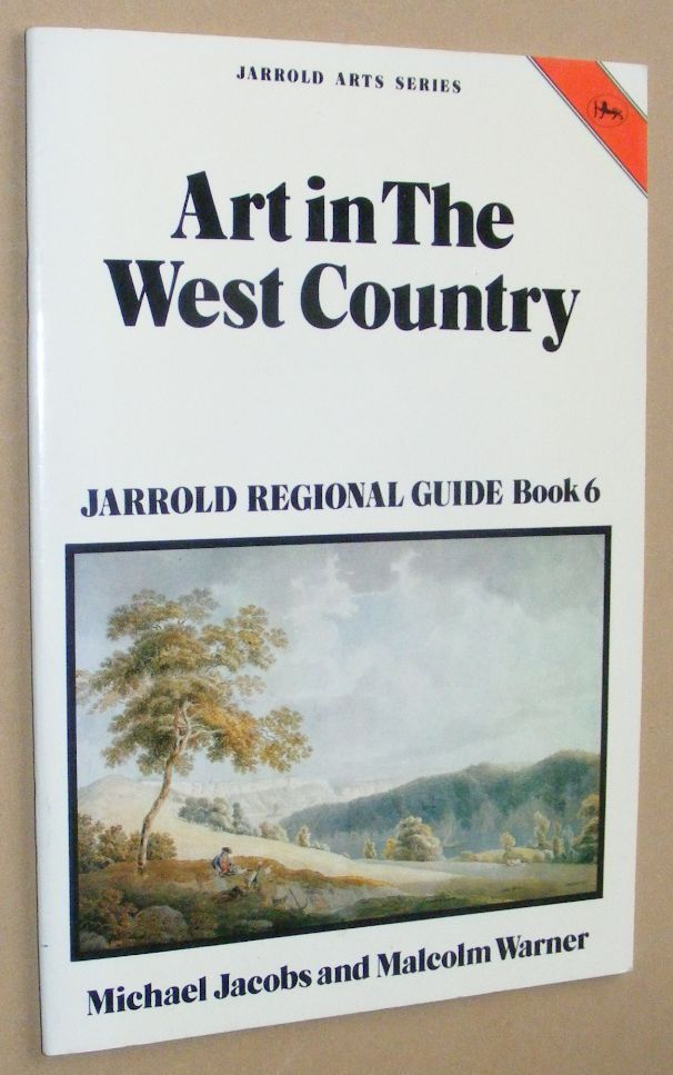 Image for Art in the West Country (Jarrold Regional Guide Book 6)