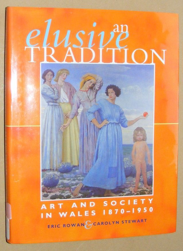 Image for An Elusive Tradition: art and society in Wales, 1870-1950