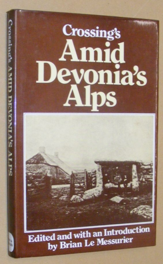 Image for Crossing's Amid Devonia's Alps or, Wanderings and Adventures on Dartmoor
