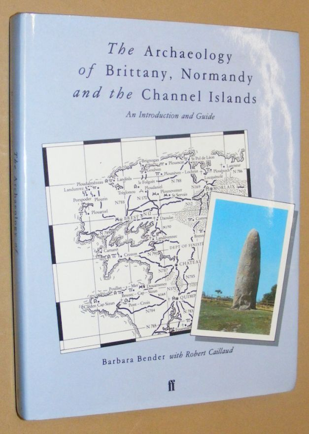 Image for The Archaeology of Brittany, Normandy and the Channel Islands: an Introduction and Guide