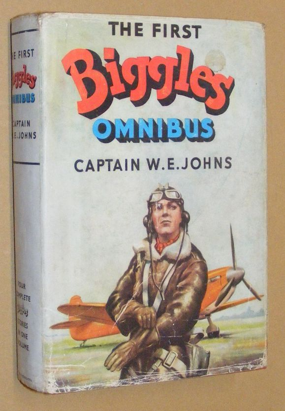 Image for The First Biggles Omnibus [Biggles Sweeps the Desert; Biggles in the Orient; Biggles Delivers the Goods; Biggles 'Fails to Return'
