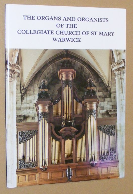 Image for The Organs and Organists of the Collegiate Church of St Mary, Warwick