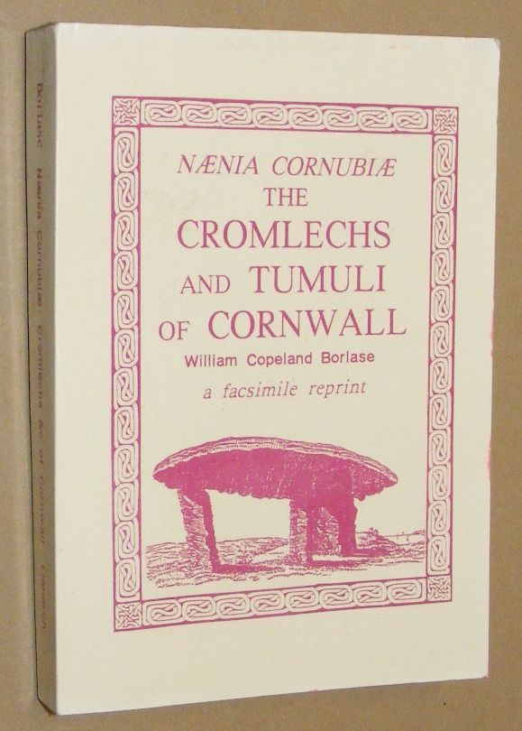 Image for Naenia Cornubiae: The Cromlechs and Tumuli of Cornwall