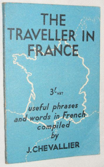 Image for The Traveller in France: Useful Phrases and Words in French