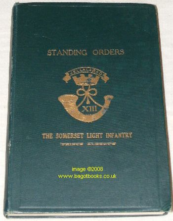 Image for The Standing Orders of the Somerset Light Infantry (Prince Albert's), Published under paragraph 1601, 'King's Regulations, 1928'