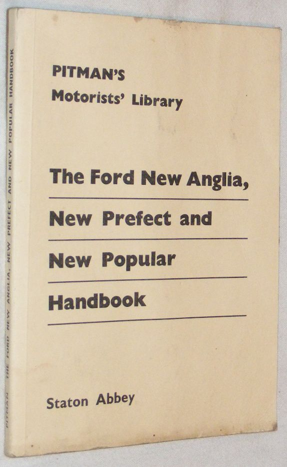 Image for The Ford New Anglia, New Prefect and New Popular Handbook: a Practical Handbook Covering All Models of the Anglia, Anglia Super and Prefect from 1953 Onwards, the Popular from September 1959 and the Escort, Squire and 5-cwt and 7-cwt Vans