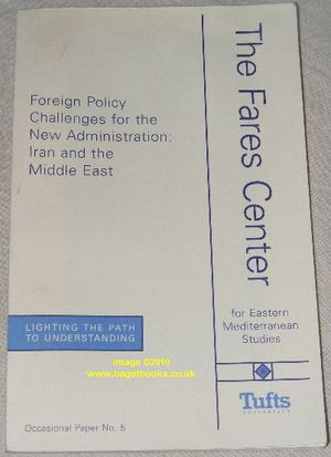Image for Foreign Policy Challenges for the New Administration: Iran and the Middle East. Occasional Paper No.5