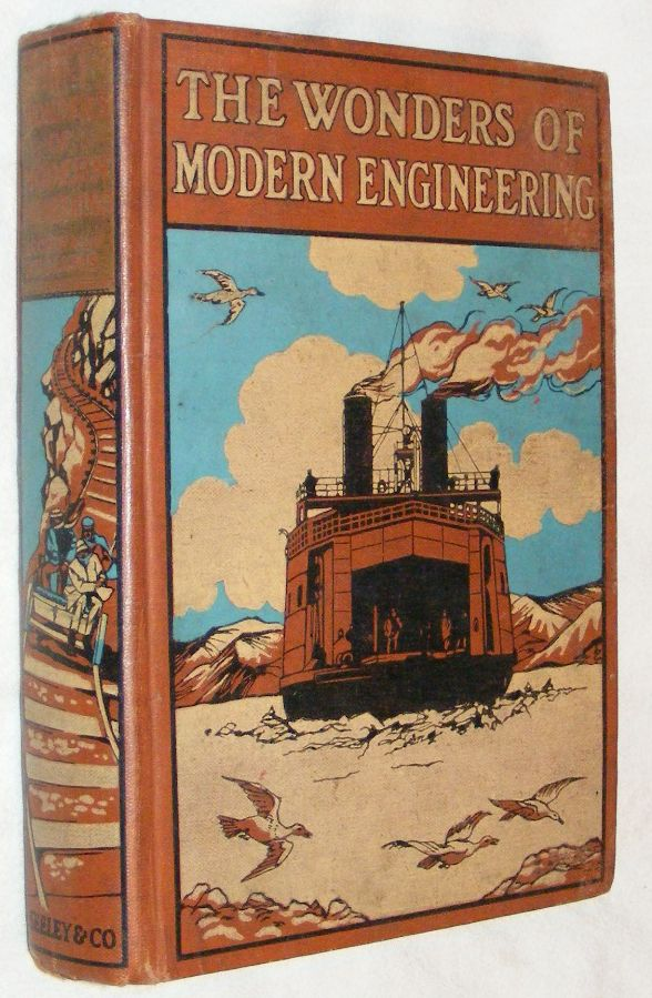 Image for The Wonders of Modern Engineering: Interesting Descriptions in Non-Technical Language of the Nile Dam, the Tower Bridge, the Trans-Siberian Railway &c &c