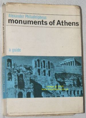 Image for Monuments of Athens : Archaeological, Historical & Artistic Guide Book, Relative to Classic, Byzantine & Modern Monuments of Athens