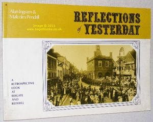 Image for Reflections of Yesterday : a Retrospective Look at Reigate and Redhill